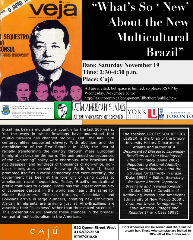 "Poster for lecture talk ""What's So 'New' About the New Multicultural Brazil"". The Talk will take place on Saturday November 19, 2:30-4:30pm at Caju Restaurant. Professor Jeffery Lesser will be the speaker."