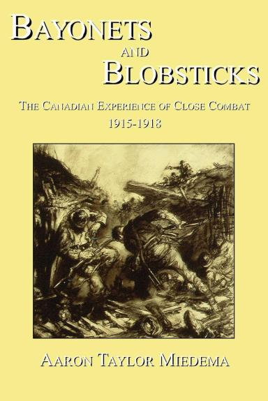 Cover of Bayonets and Blobsticks by Aaron Miedema